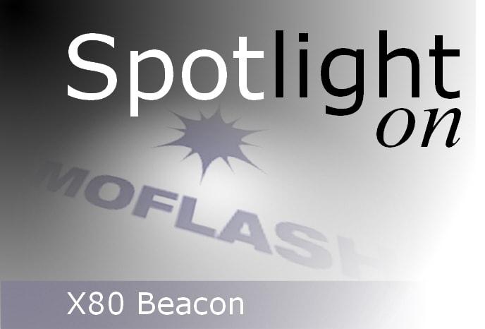 Spotlight on X80 Beacon
